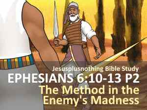 Ephesians 6 Bible Study Commentary - Method in enemy's madness