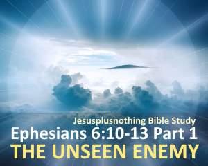 Ephesians 6 Spiritual Warfare - The Unseen Enemy