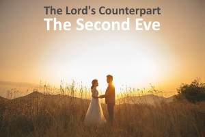 The Lords counterpart - the bride of Christ