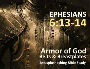 Ephesians 6:13-14 Armor of God Belt and Breastplate