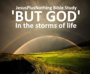 But God in the storms of life Bible study