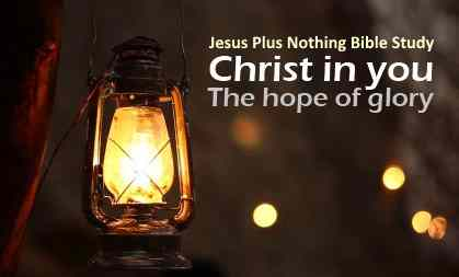 Col 1:27 Christ in you the hope of glory Bible Study