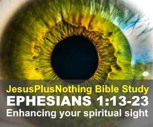 Ephesians 1 Bible Study Enhancing Spiritual Sight