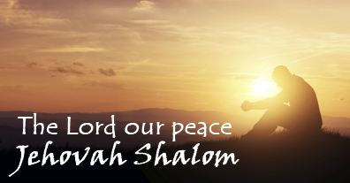 Jehovah Shalom our peace