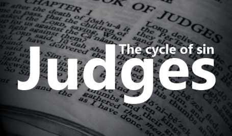 Book of Judges Bible study commentary cycle of sin