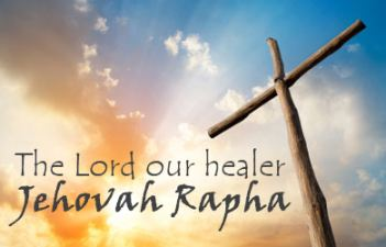 Jehovah Rapha our healer